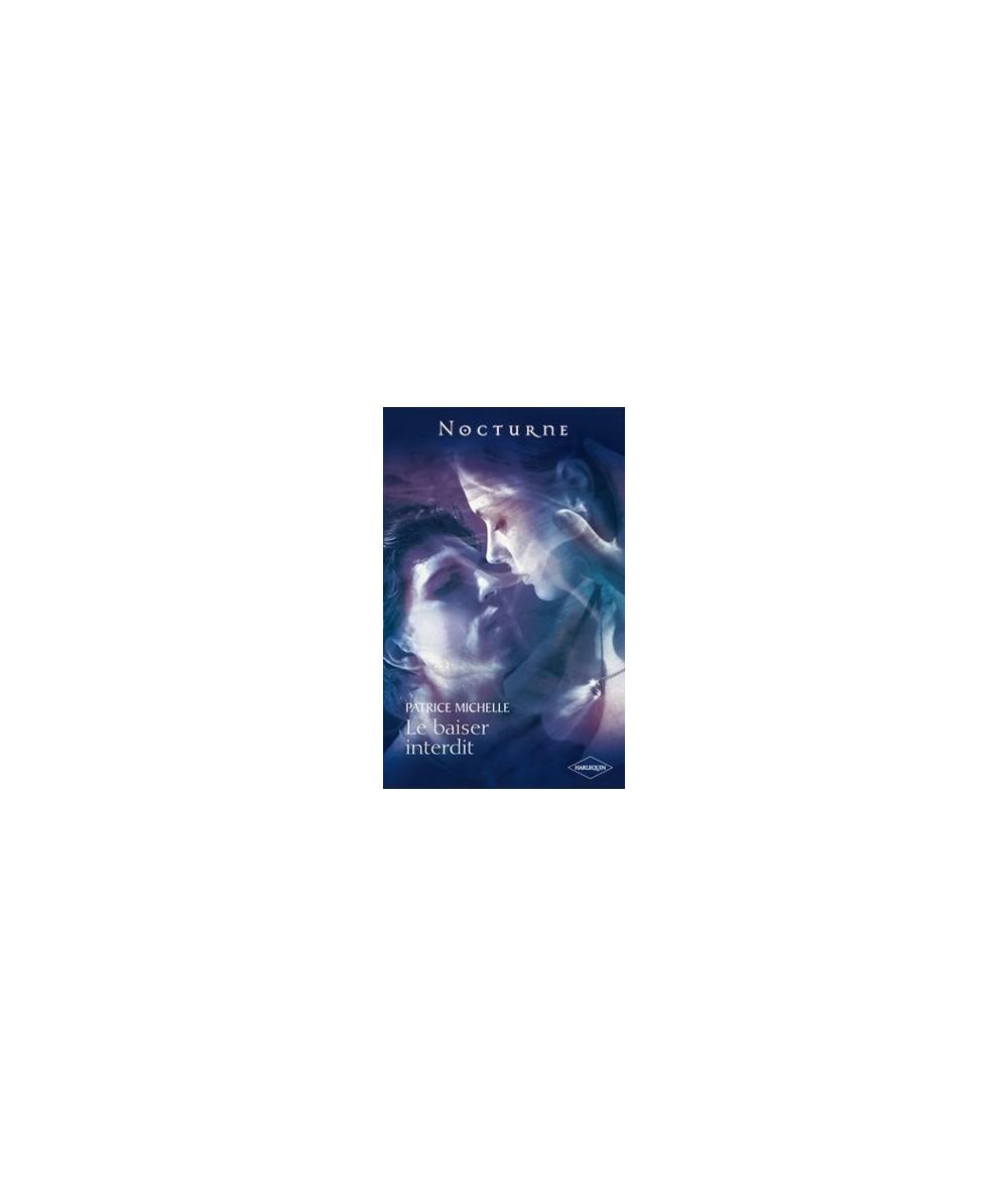 Le baiser interdit par Patrice Michelle - La prophétie des ténèbres - Collection Nocturne