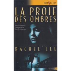 Harlequin Best Sellers : La proie des ombres par Rachel Lee