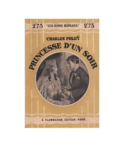 """Flammarion """"Les Bons Romans"""" : Princesse d'un soir par Charles Foleÿ"""