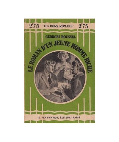 """Flammarion """"Les Bons Romans"""" : Le roman d'un jeune homme riche par Georges Roussel"""
