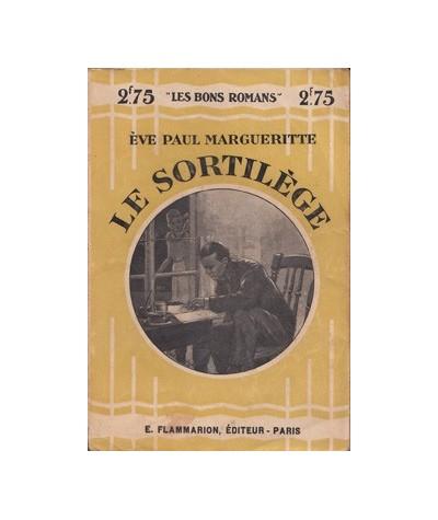"""Flammarion """"Les Bons Romans"""" : Le sortilège par Eve Paul Margueritte"""