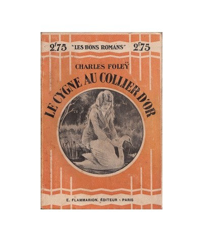 """Flammarion """"Les Bons Romans"""" : Le cygne au collier d'or par Charles Foleÿ"""
