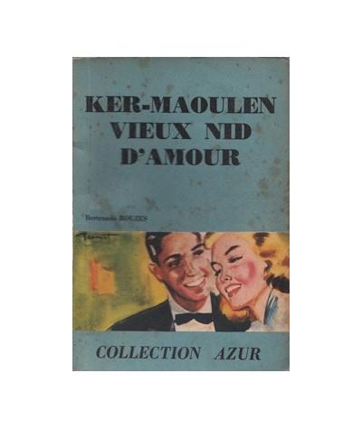 Collection Azur : Ker-Maoulen vieux nid d'amour par Bertrande Rouzes