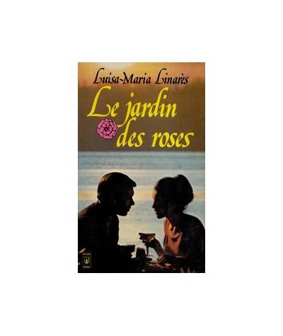Le jardin des roses par Luisa-Maria Linarès