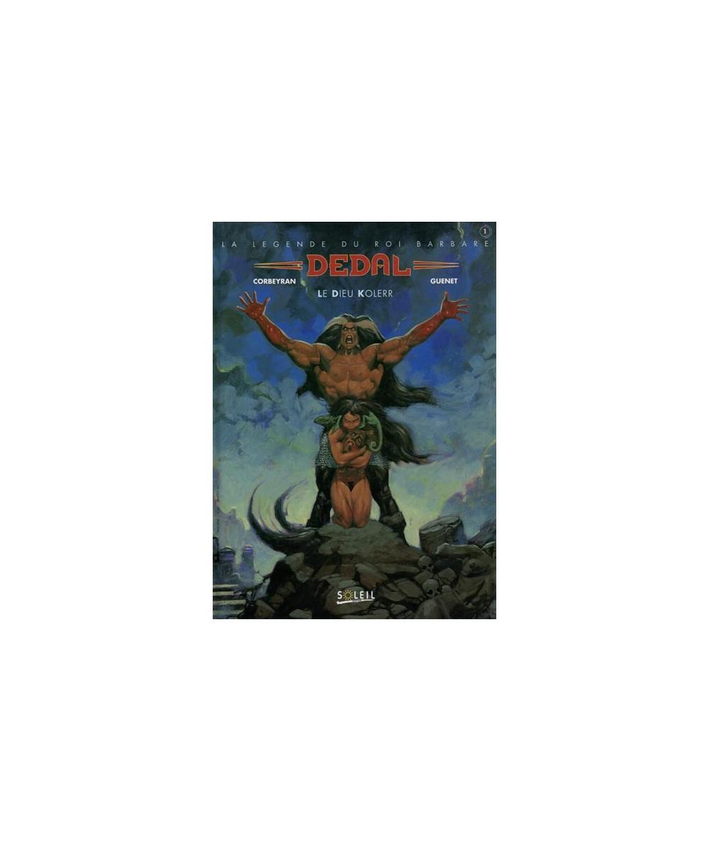 1. Le dieu Kolerr par Corbeyran et Guenet - La légende du roi barbare DEDAL