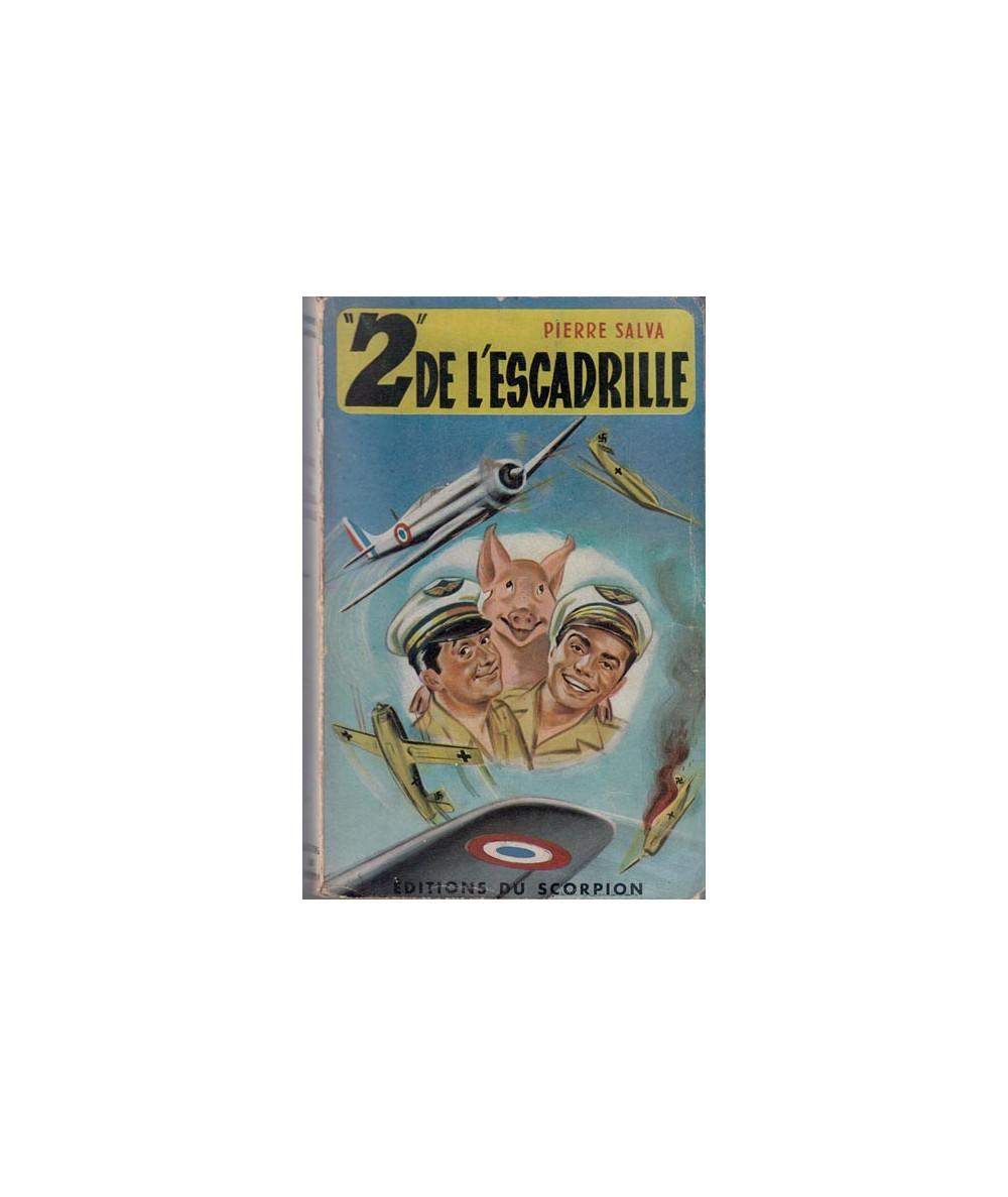 Deux de L'Escadrille par Pierre Salva ou «Les cochons n'ont pas d'ailes»