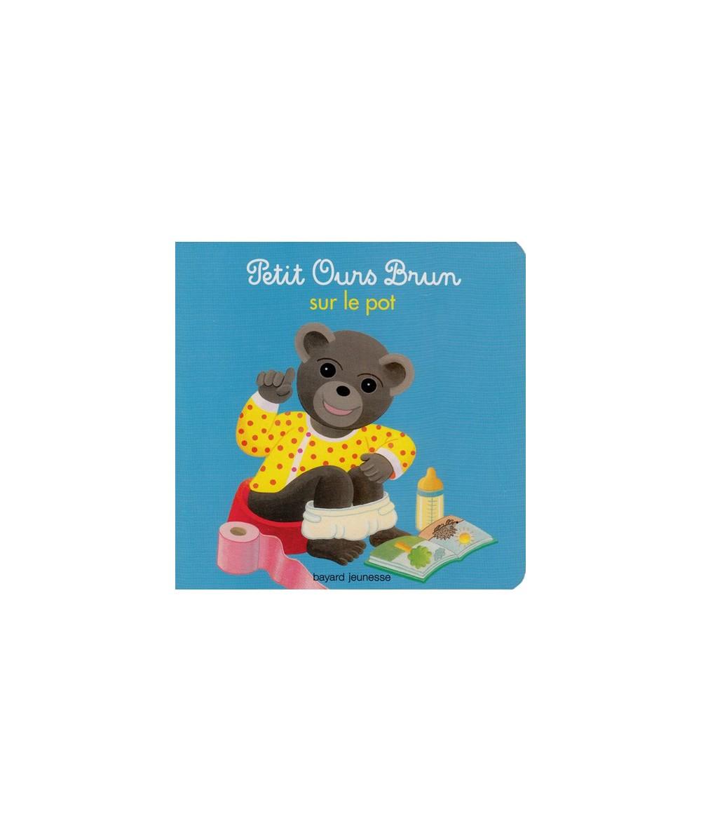 N° 4 - Petit Ours Brun sur le pot par Diane Barbara et Danièle Bour