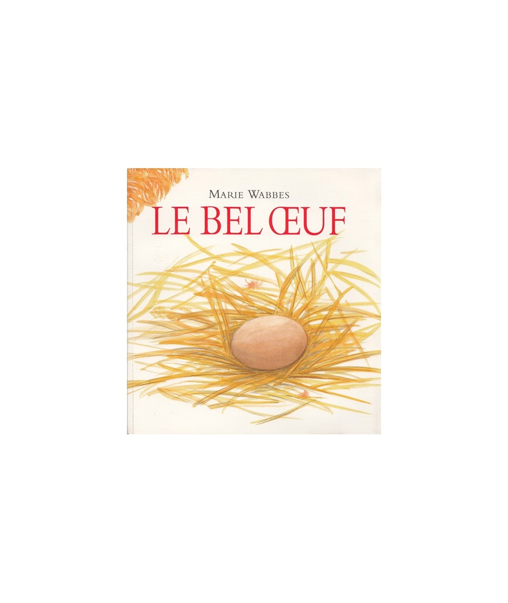 Le bel oeuf (Marie Wabbes)