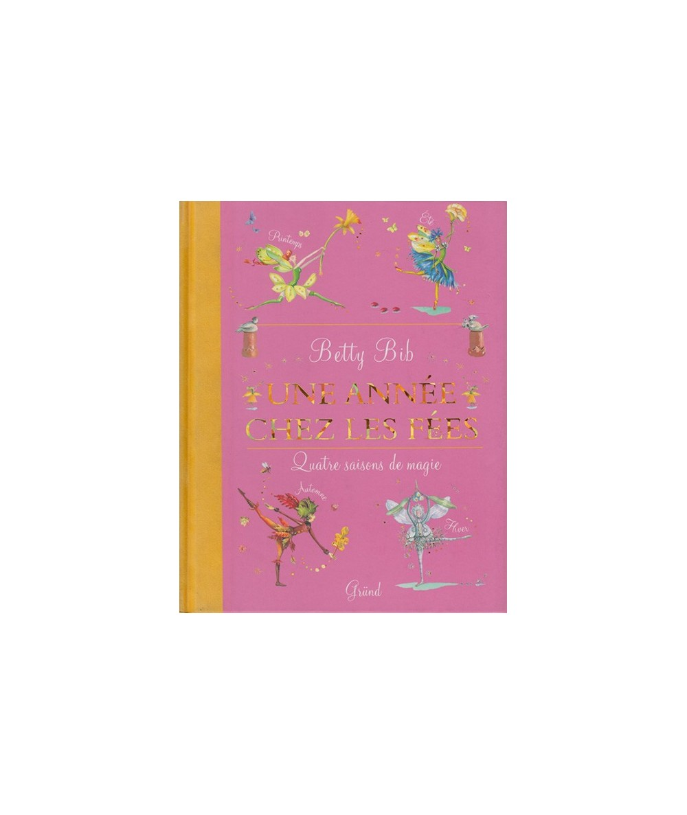 Une année chez les fées par Betty Bib - Quatre saisons de magie
