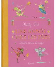 Album jeunesse - Une année chez les fées par Betty Bib - Quatre saisons de magie
