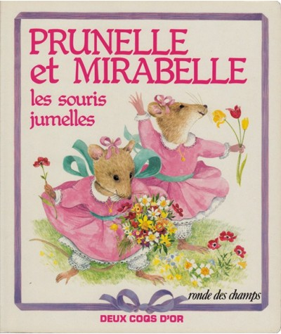 Prunelle et Mirabelle les souris jumelles par Anne-Marie Dalmais et Annie Bonhomme