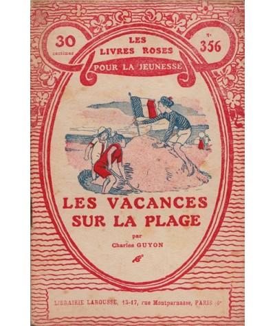 Les Livres Roses N° 356 - Les vacances sur la plage par Charles Guyon