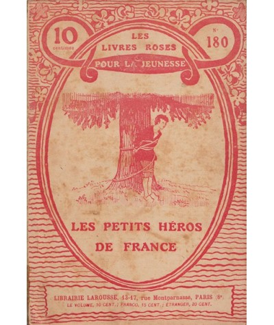Les Livres Roses N° 180 - Les petits héros de France par M. Charles Guyon
