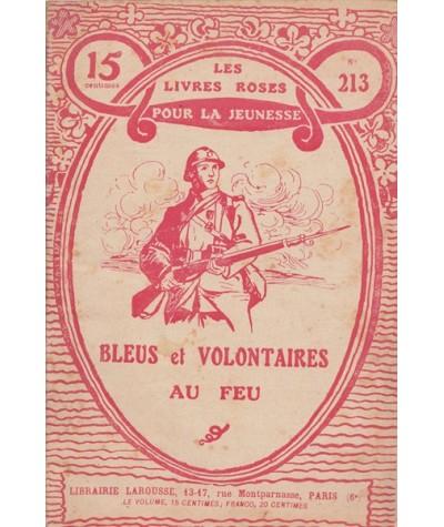 Les Livres Roses N° 213 - Bleus et volontaires au feu par Charles Guyon