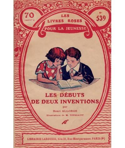 Les Livres Roses N° 539 - Les débuts de deux inventions par Henri Allorge
