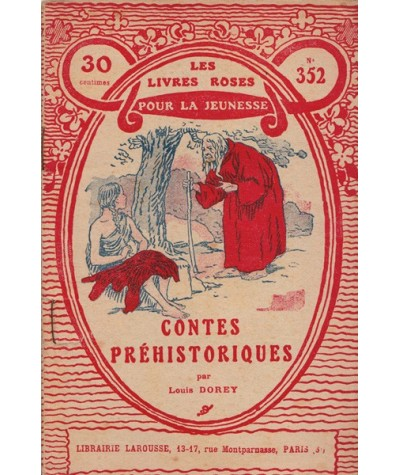 Les Livres Roses N° 352 - Contes préhistoriques par Louis Dorey