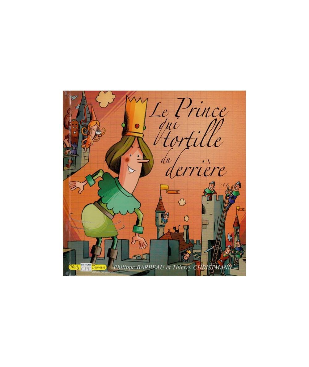 Le Prince qui tortille du derrière (Philippe Barbeau, Thierry Christmann)