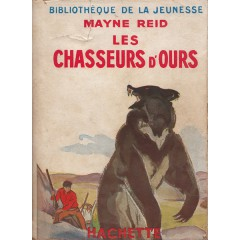Les chasseurs d'ours par Mayne Reid