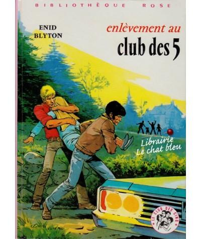 Bibliothèque Rose - Enlèvement au club des cinq par Enid Blyton