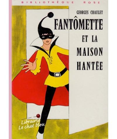 Bibliothèque Rose - Fantômette et la maison hantée par Georges Chaulet