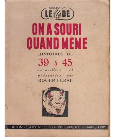 On a souri quand même - Histoires de 39 à 45 recueillies et présentées par Roger Féral