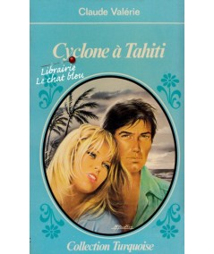 Turquoise N° 25 - Cyclone à Tahiti par Claude Valérie