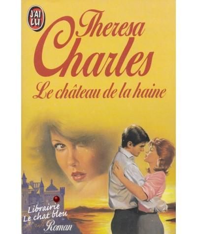 J'ai lu N° 1190 - Le château de la haine par Theresa Charles