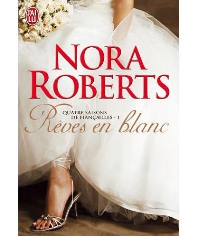 Quatre saisons de Fiançailles par Nora Roberts - Tome 1. Rêves en blanc