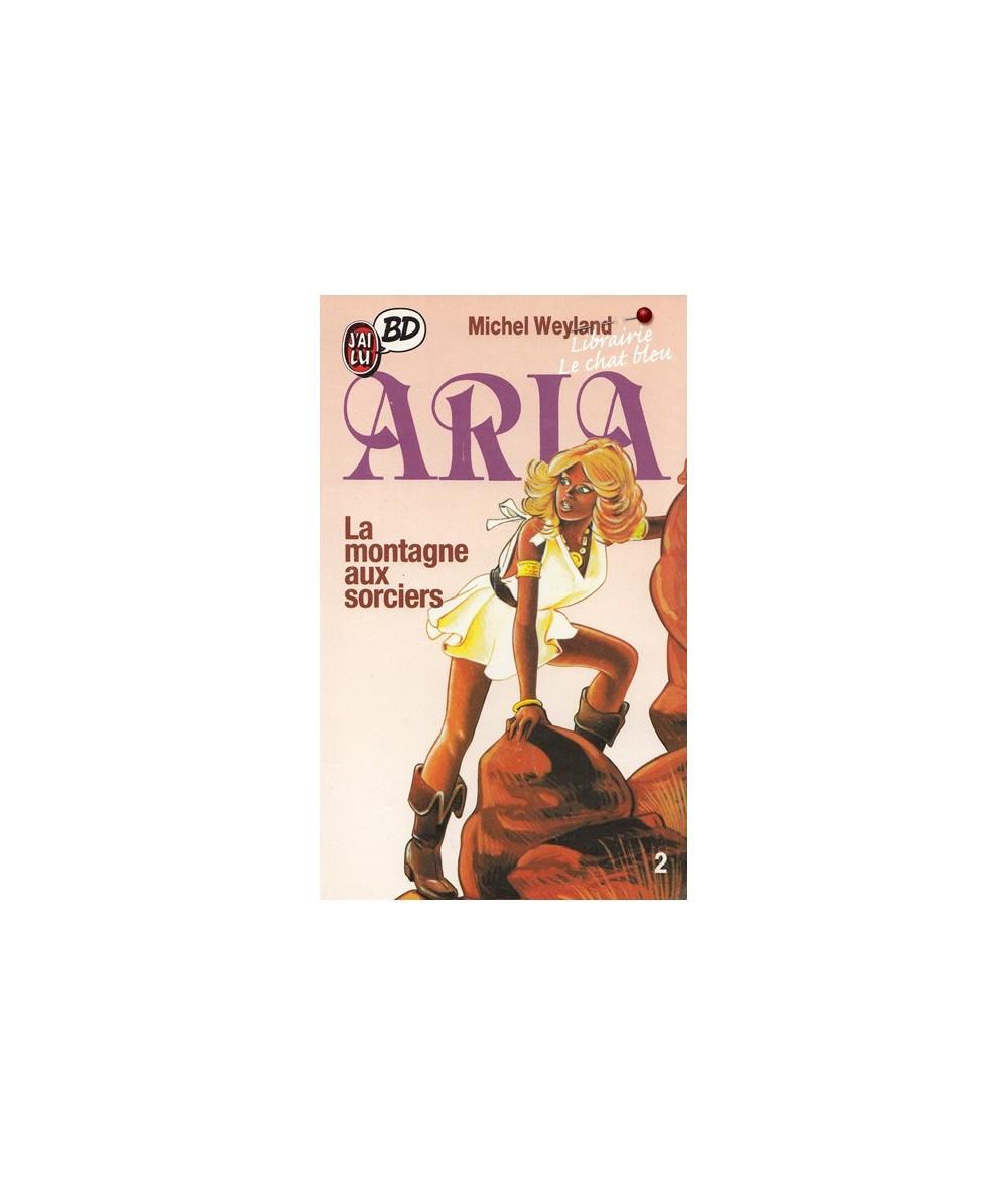 2. La montagne aux sorciers - Aria par Michel Weyland - J'ai lu BD
