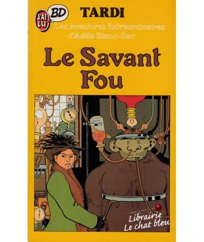Le Savant Fou par Tardi - Les Aventures extraordinaires d'Adèle Blanc-Sec