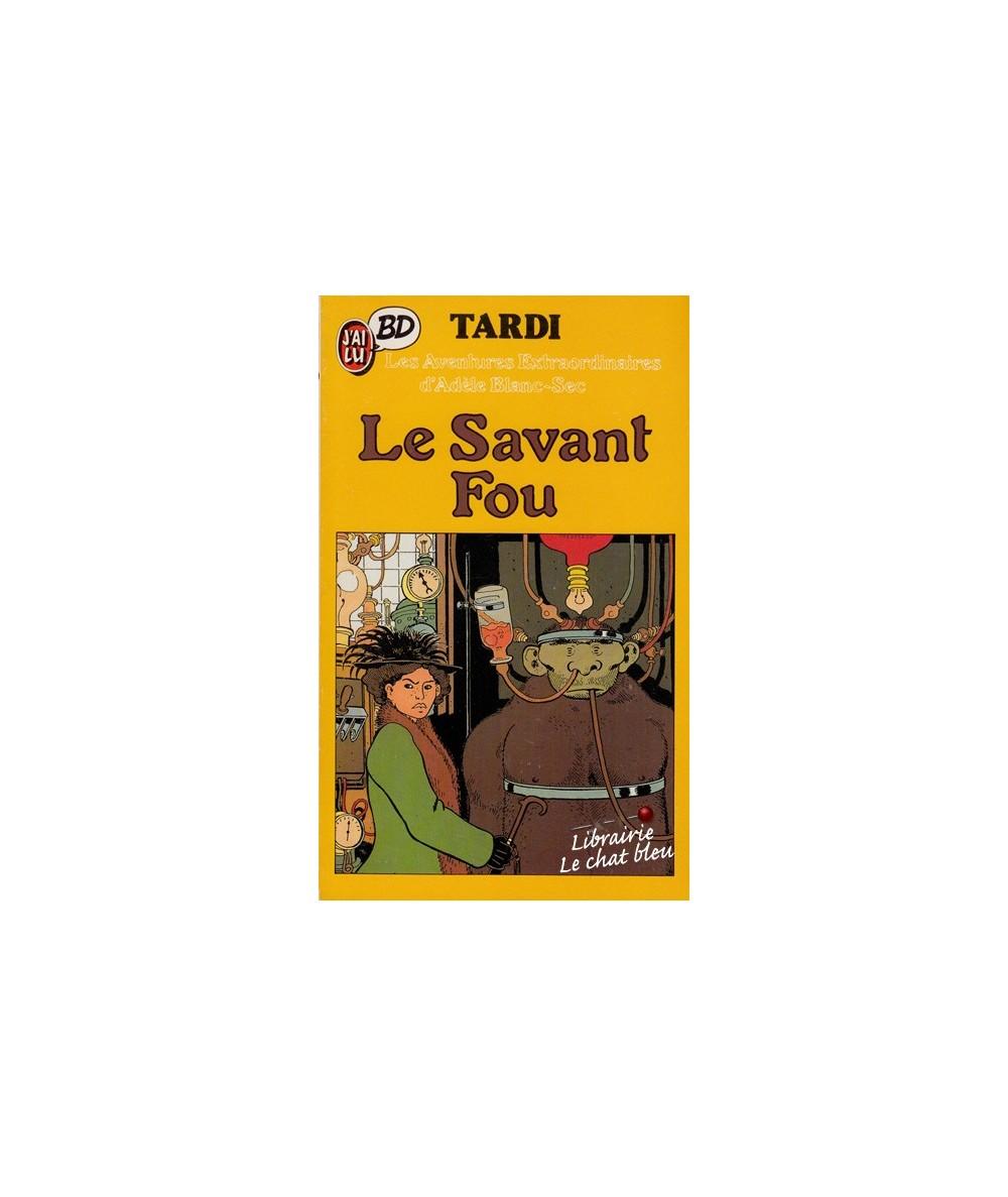 Le Savant Fou par Tardi - Les Aventures extraordinaires d'Adèle Blanc-Sec - J'ai lu BD