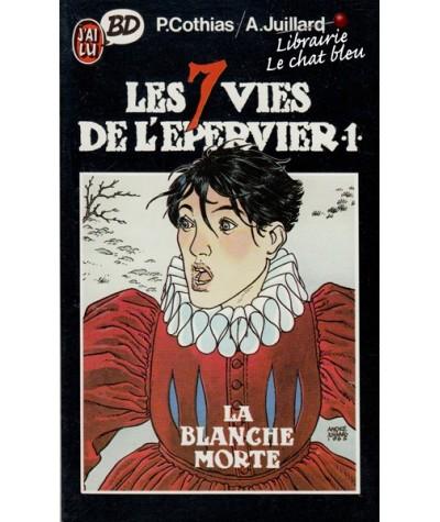 1. La Blanche Morte par Patrick Cothias et André Juillard - Les 7 vies de l'épervier