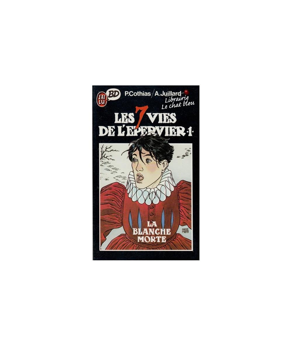 1. La Blanche Morte par Patrick Cothias et André Juillard - Les 7 vies de l'épervier - J'ai lu BD