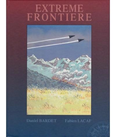 Extrême frontière par Daniel Bardet et Fabien Lacaf