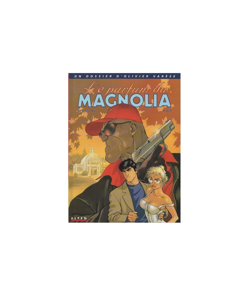 4. Le parfum du magnolia - Un dossier d'Olivier Varèse par Georges Pop et Enrico Marini