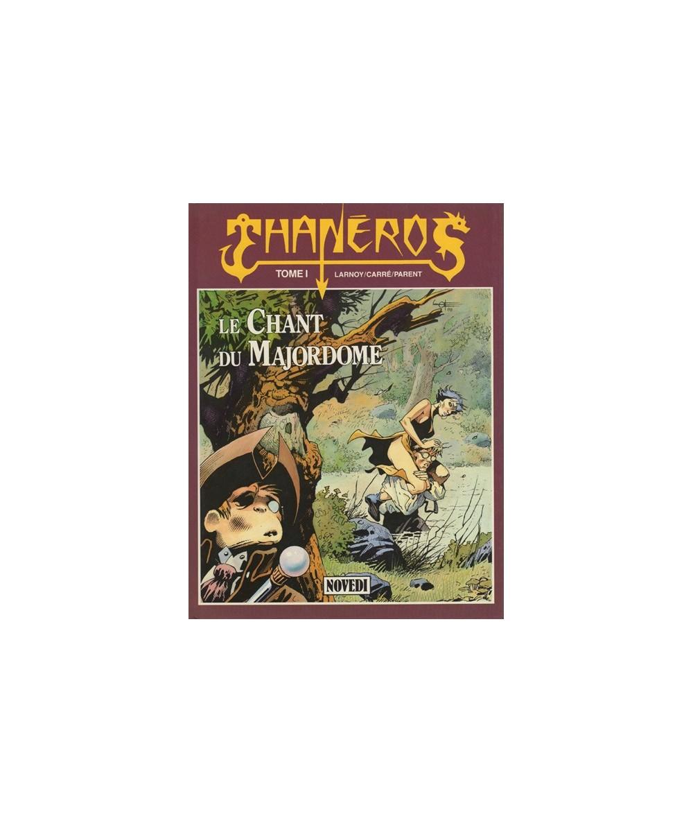 1. Le Chant du Majordome - Thanéros par Denis Parent, Claude Carré et Eric Larnoy