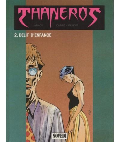 2. Délit d'enfance - Thanéros par Denis Parent, Claude Carré et Eric Larnoy