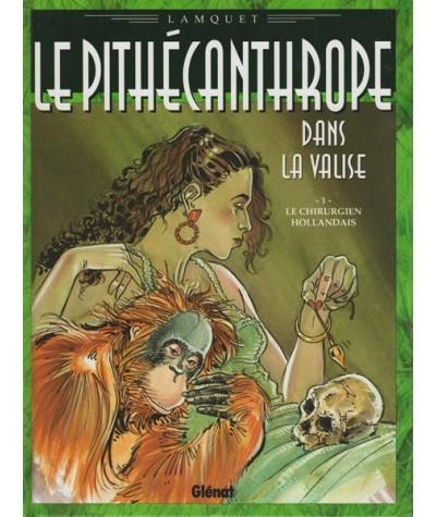 1. Le chirurgien hollandais - Le Pithécanthrope dans la valise par Chris Lamquet