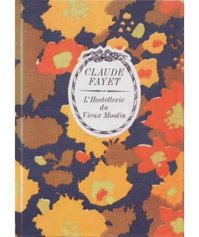 L'Hostellerie du Vieux Moulin par Claude Fayet