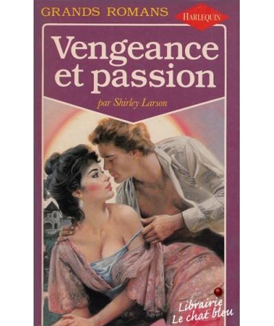 Grands Romans N° 20 - Vengeance et passion par Shirley Larson