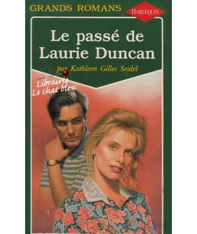 Grands Romans N° 46 - Le passé de Laurie Duncan par Kathleen Gilles Seidel