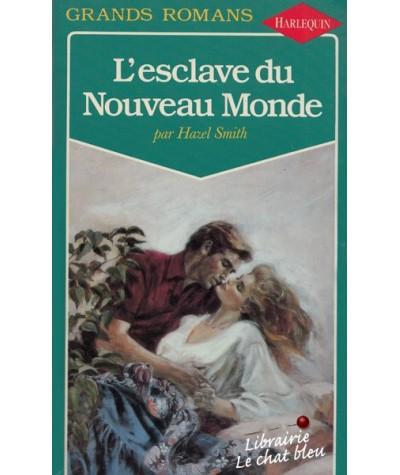 Grands Romans N° 15 - L'esclave du Nouveau Monde par Hazel Smith