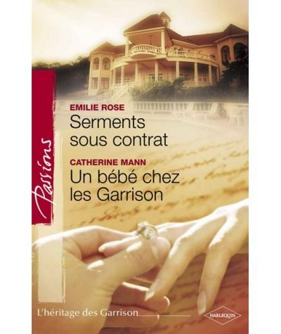 Passions N° 136 - Serments sous contrat de Emilie Rose - Un bébé chez les Garrison de Catherine Mann