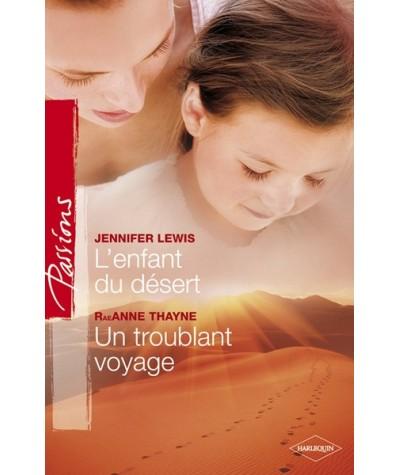 Passions N° 242 - L'enfant du désert par Jennifer Lewis - Un troublant voyage par RaeAnne Thayne