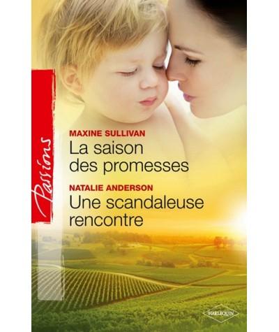 Passions N° 253 - La saison des promesses par Maxine Sullivan - Une scandaleuse rencontre par Natalie Anderson