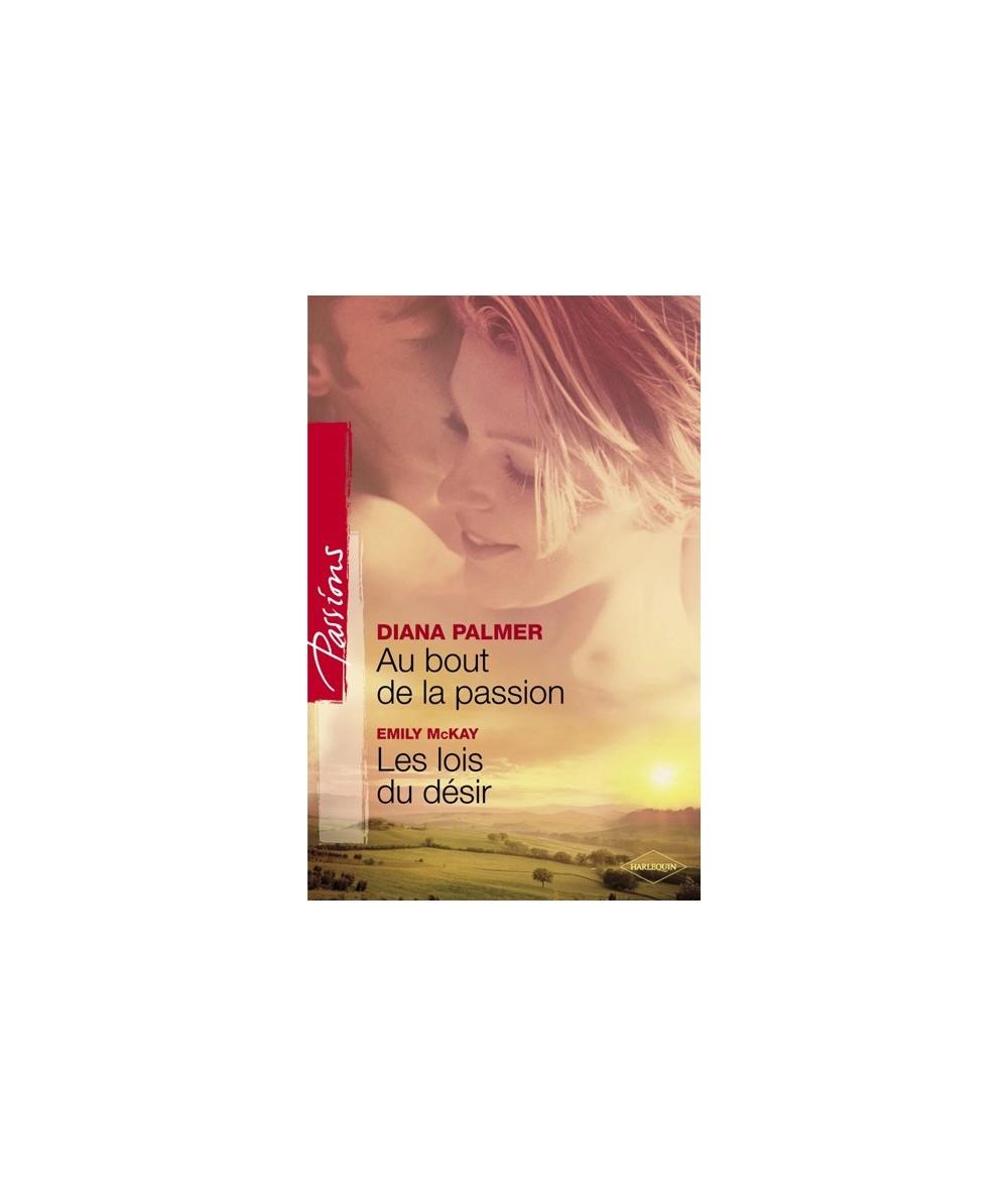 N° 150 - Au bout de la passion par Diana Palmer - Les lois du désir par Emily McKay