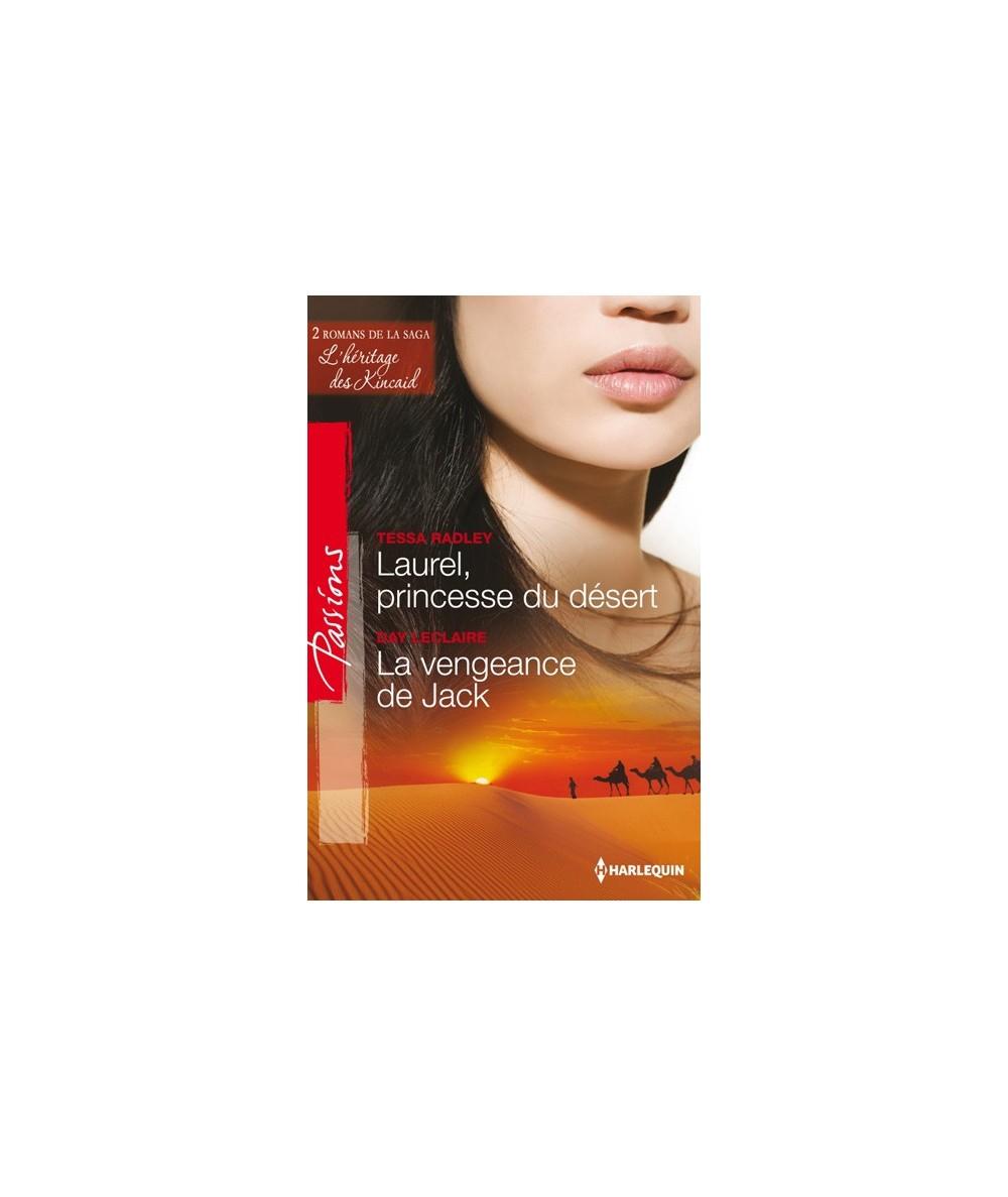 Passions N° 382 - Laurel, princesse du désert par Tessa Radley - La vengeance de Jack par Day Leclaire