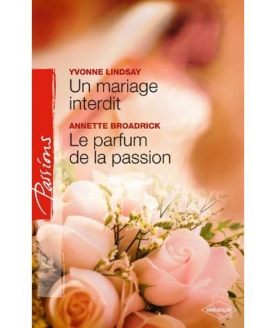 Passions N° 168 - Un mariage interdit par Yvonne Lindsay - Le parfum de la passion par Annette Broadrick
