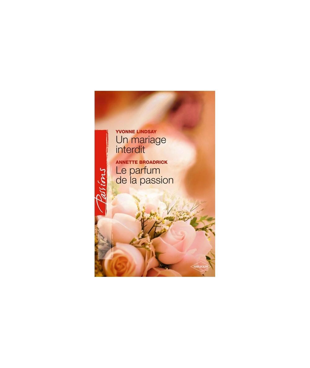 N° 168 - Un mariage interdit par Yvonne Lindsay - Le parfum de la passion par Annette Broadrick