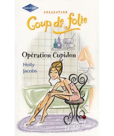 Coup de folie N° 1 - Opération Cupidon par Holly Jacobs